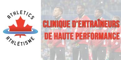 Le Carrefour de l'Est d'Athlétisme Canada accueillera la troisième Clinique d'entraîneurs de haute performance le 17 février